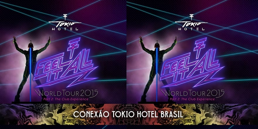 Tokio Hotel anuncia datas da Feel It All World Tour 2015 Part 2
